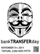 O banner que está sendo usado na divulgação do Bank Transfer Day. O movimento já conta com o apoio de mais de 43 mil pessoas no Facebook e outras várias que participam do movimento Occupy Wall Street. (Foto: Kristen Christian / Acervo Pessoal)