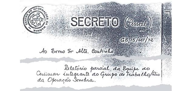 O SOMBRA Documento do Cenimar para o ministro da Marinha informa sobre a Operação Sombra. A operação foi a entrevista de Adauto dos Santos ao JB, denunciando atividades dos comunistas (Foto: reprodução)