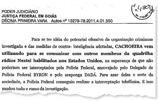 UMA IDEIA RUIM Trecho de decisão da Justiça que revela que Cachoeira, instruído por um delegado da PF, usou rádios Nextel para tentar escapar de grampos. A estratégia não deu certo (Foto: reprodução)