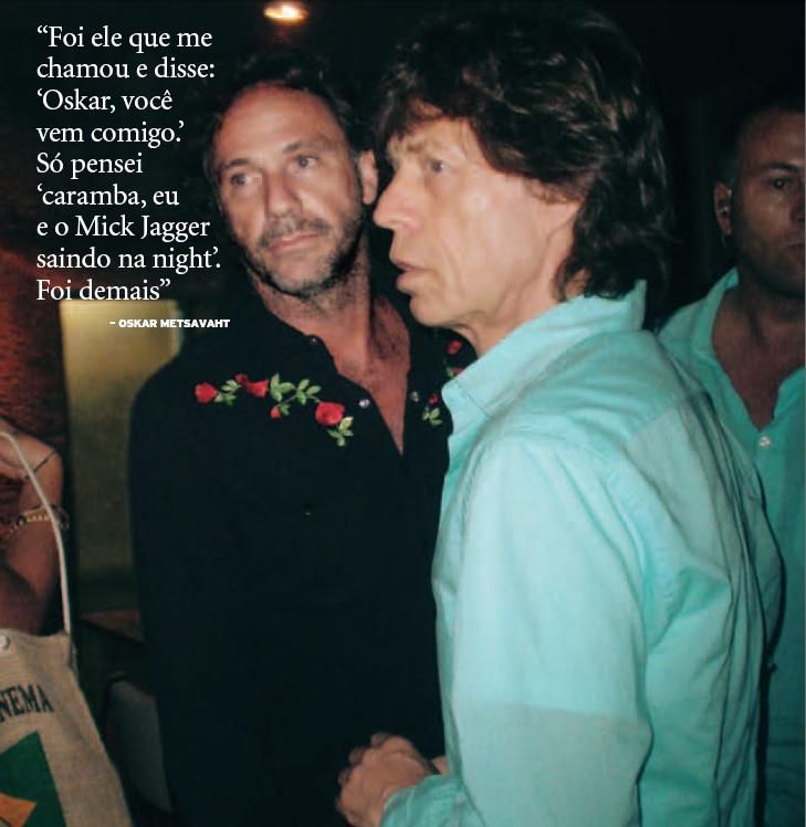 Oskar Mitsavaht e Mick Jagger (Foto: Rodrigo Oliveira, Alice Fernandes (Quem))